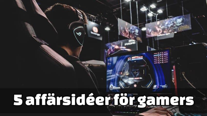 Affärsidéer för gamers