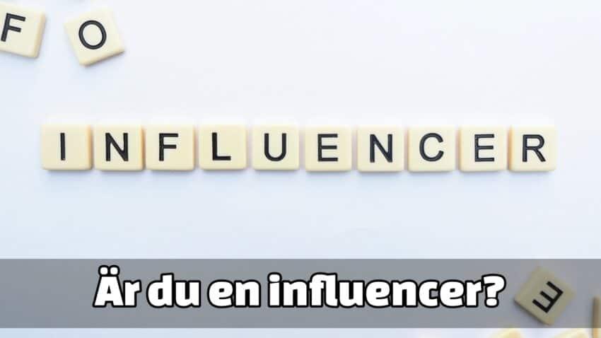 Är du en influencer
